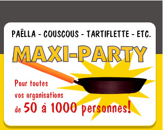 Maxi-Party, Paëla, Couscous, Tartiflettes